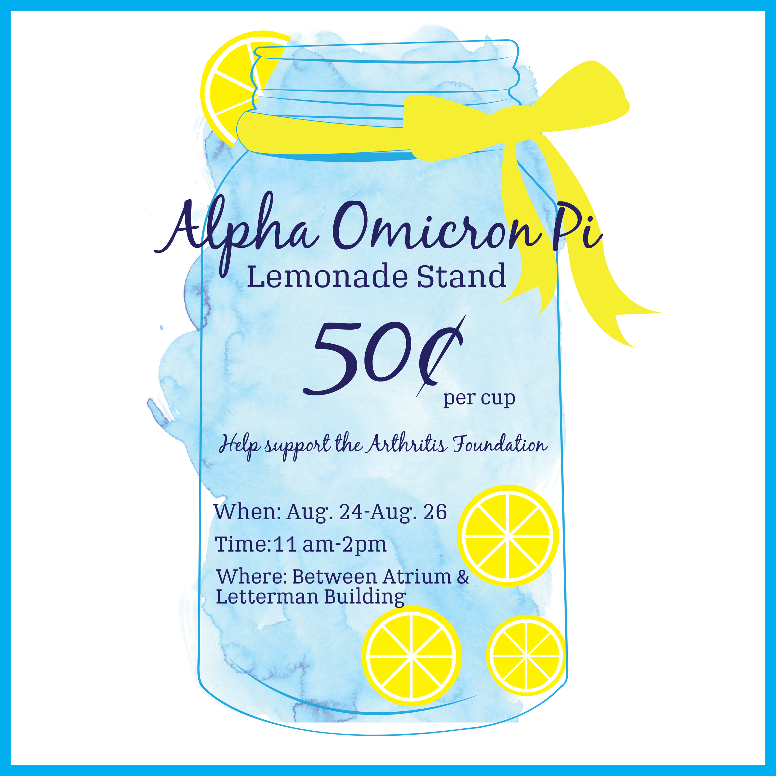 Used for Instagram and Facebook posts, Alpha Omicron Pi (AOII) Sorority needed a social graphic to promote their lemonade stand to raise money for the Arthritis Foundation. Acting as a member of the communications committee for AOII, I was able to design this graphic.