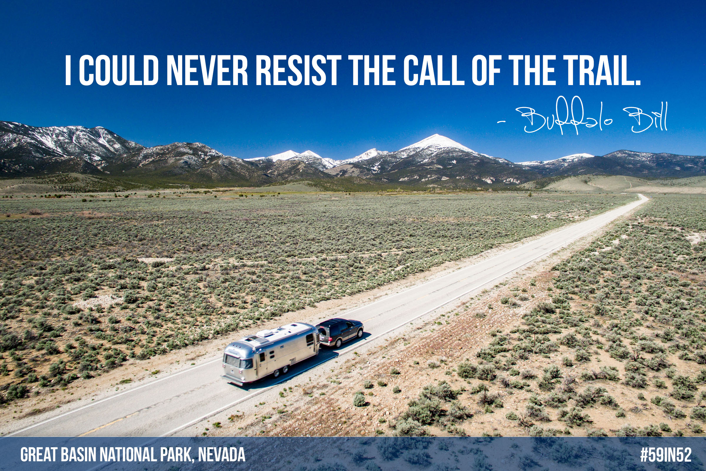 'I could never resist the call of the open trail.' - Buffalo Bill