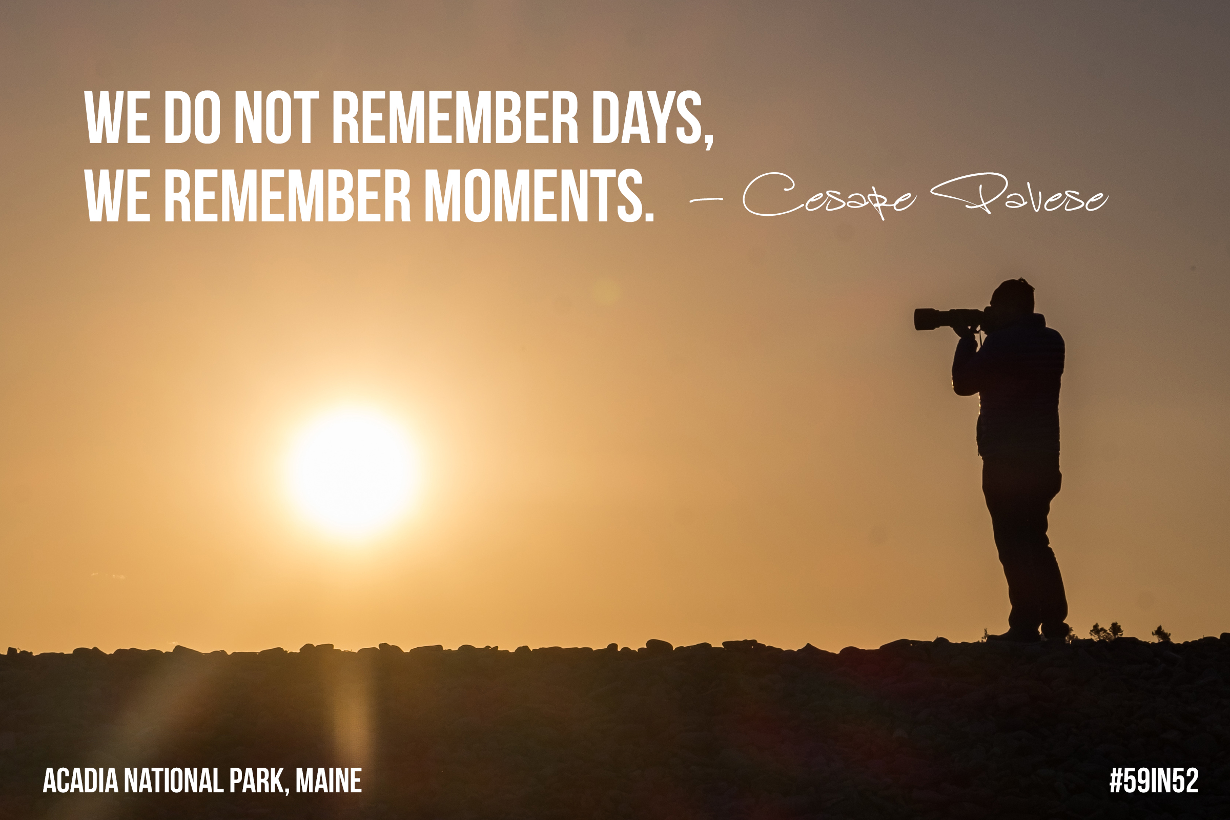 'We do not remember days, we remember moments.' - Cesare Pavese