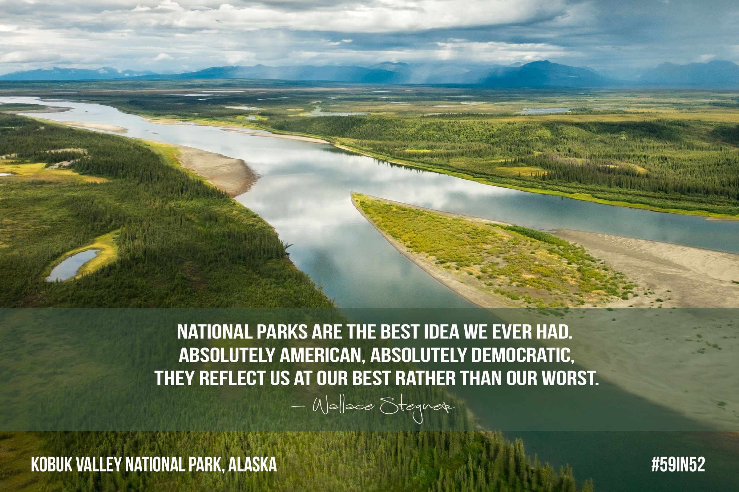 """""""National parks are the best idea we ever had. Absolutely American, absolutely democratic, they reflect us at our best rather than our worst."""" - Wallace Stegner"""