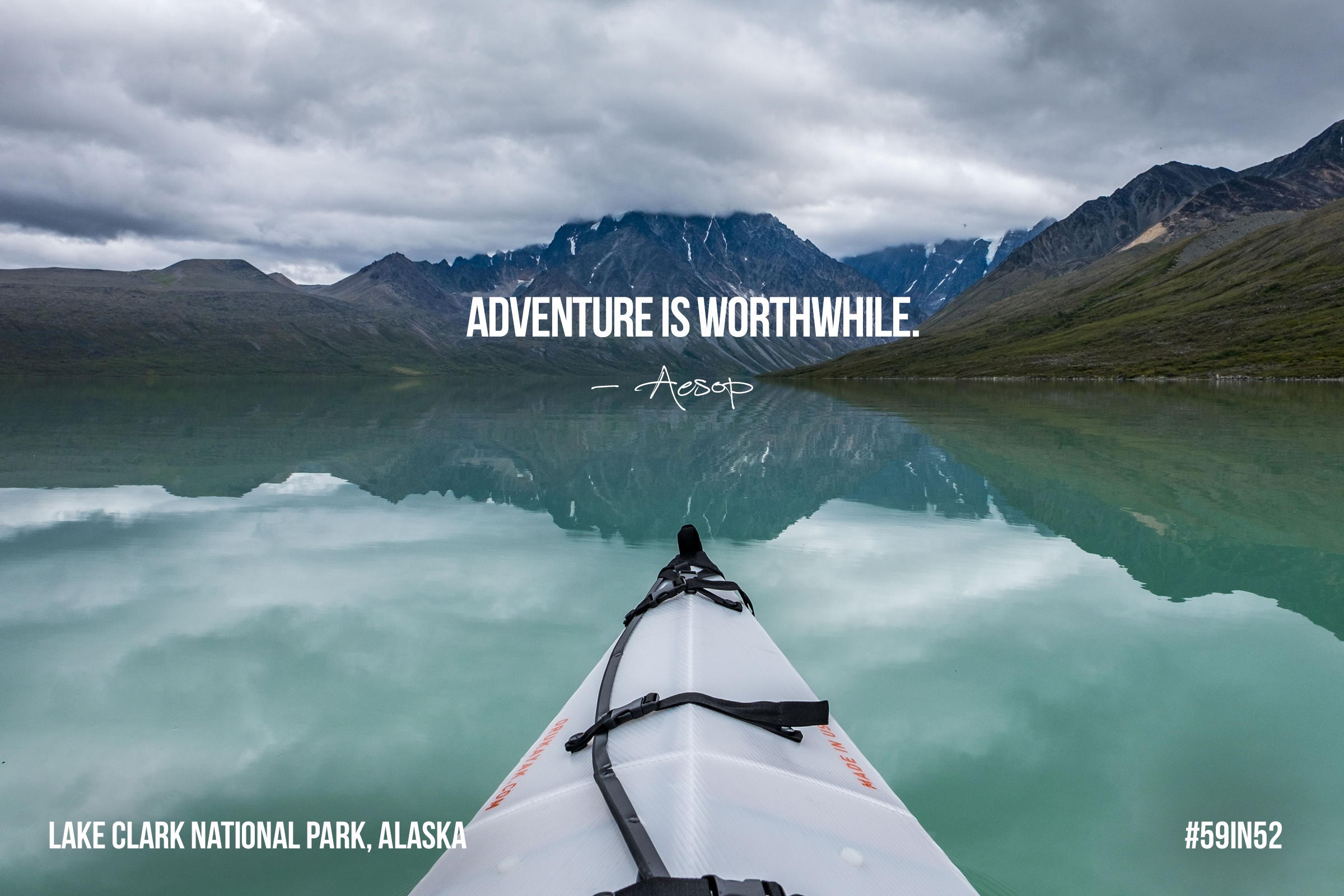 """Adventure is worthwhile."" - Aesop"