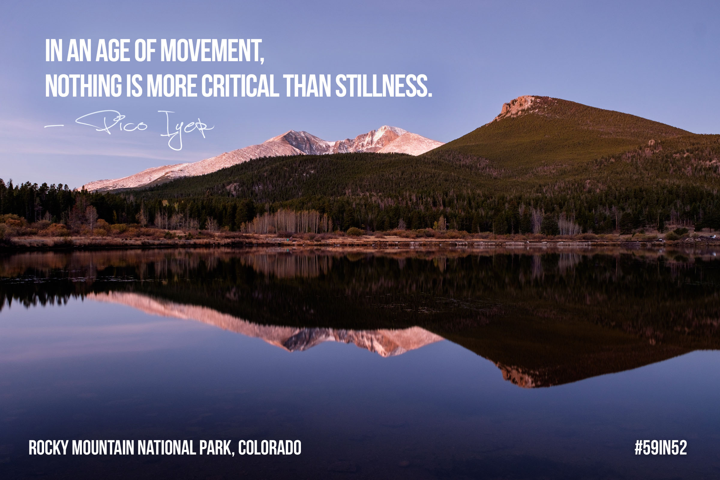 """In an age of movement, nothing is more critical than stillness."" - Pico Iyer"