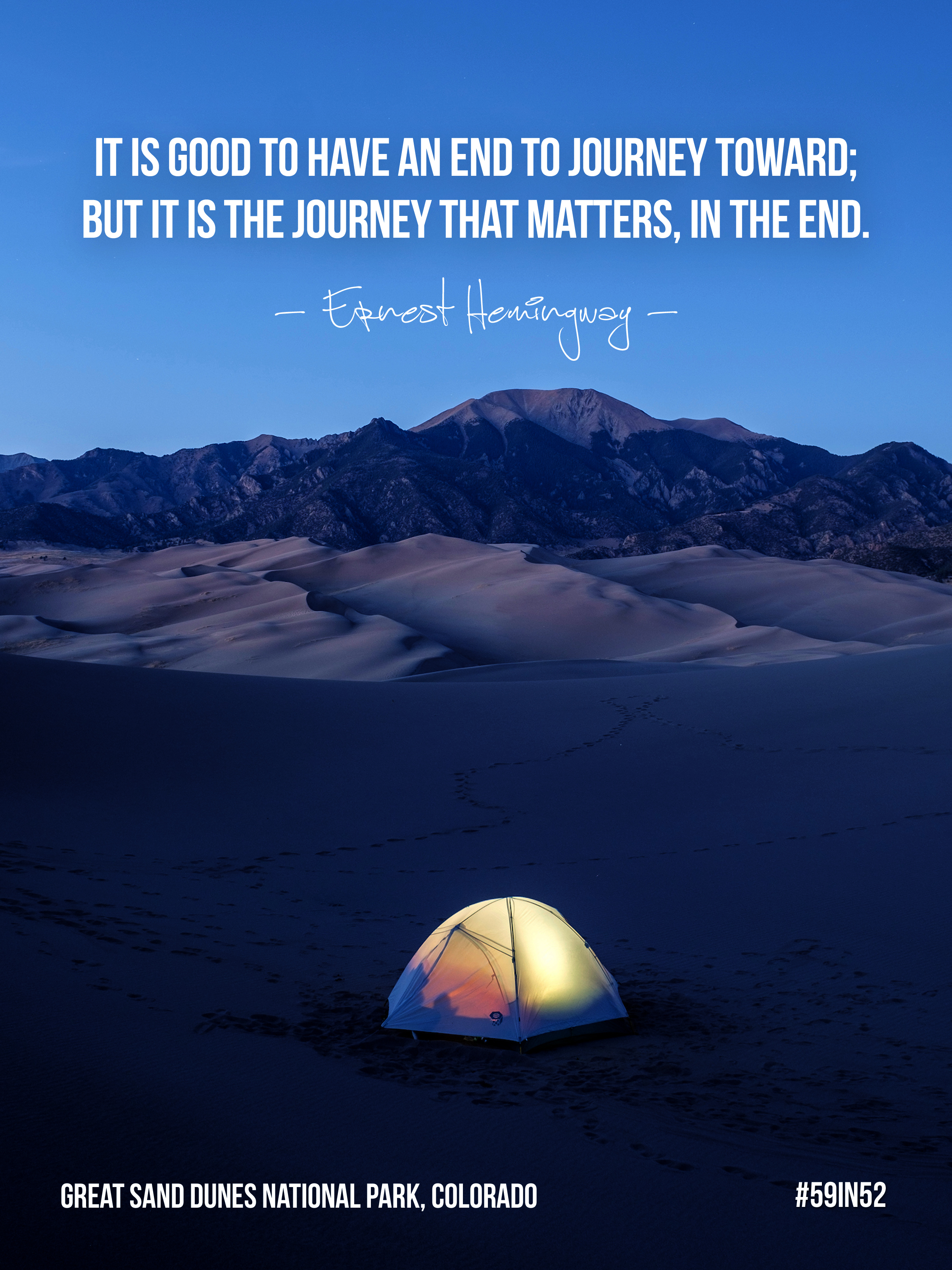 """It is good to have an end to journey toward; but it is the journey that matters, in the end."" - Ernest Hemingway"