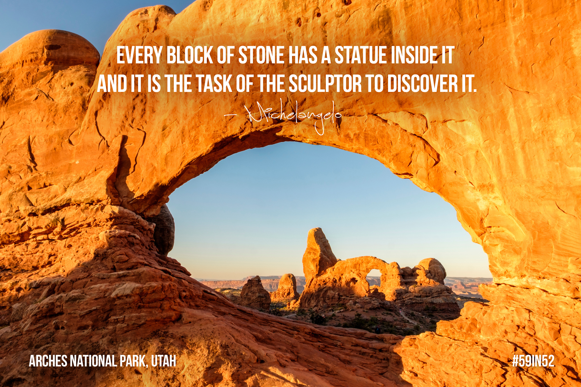 'Every block of stone has a statue inside it and it is the task of the sculptor to discover it.' - Michelangelo