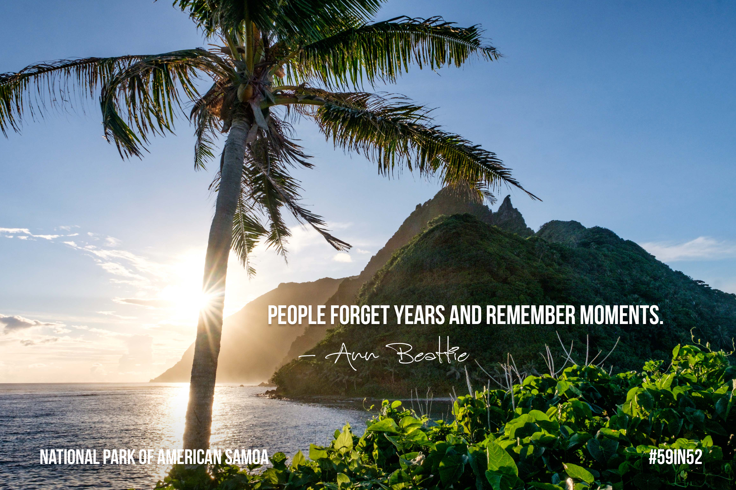 """People forget years and remember moments."" - Ann Beatte"