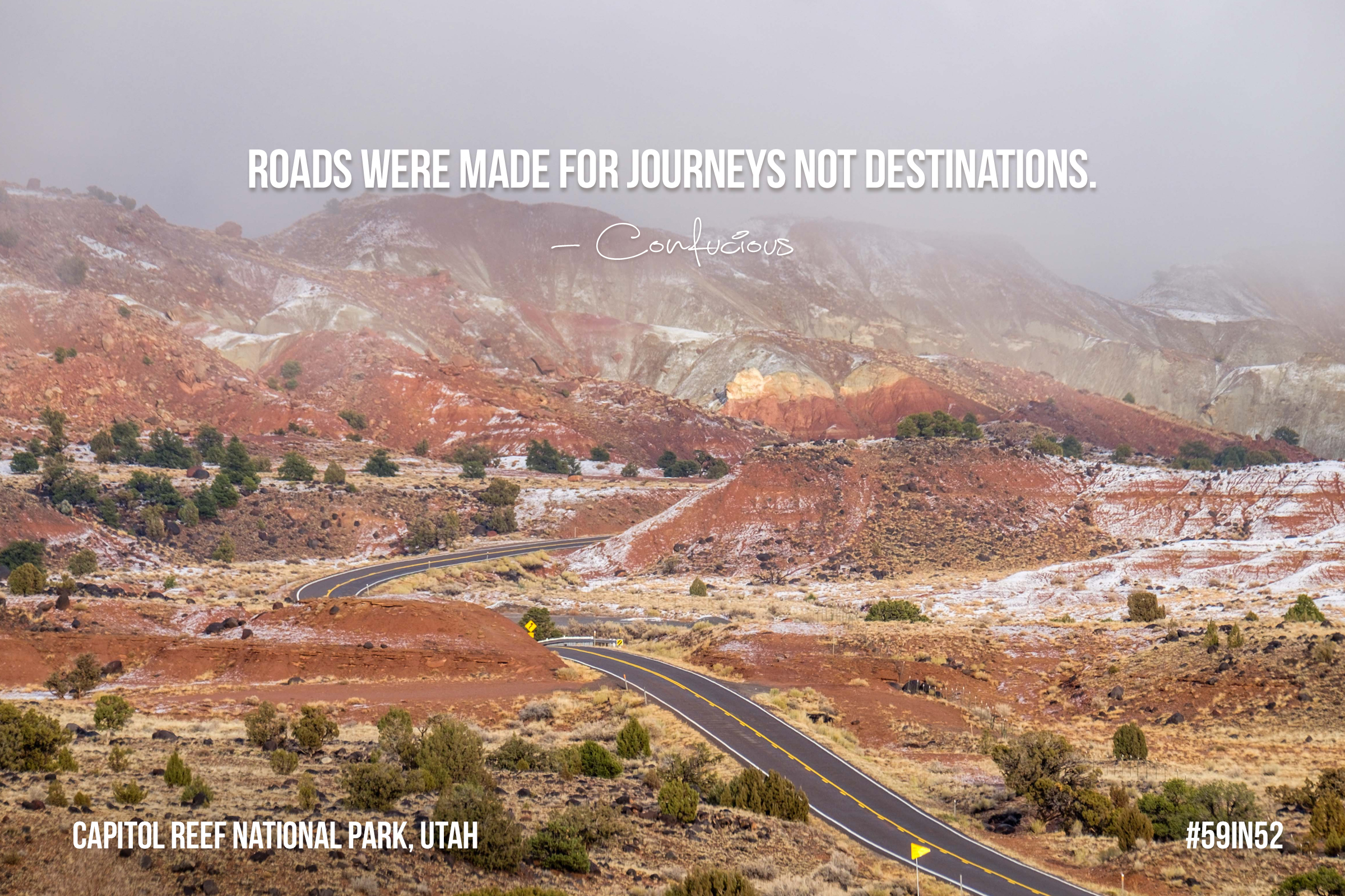 """Roads were made for journeys not destinations."" - Confucious"