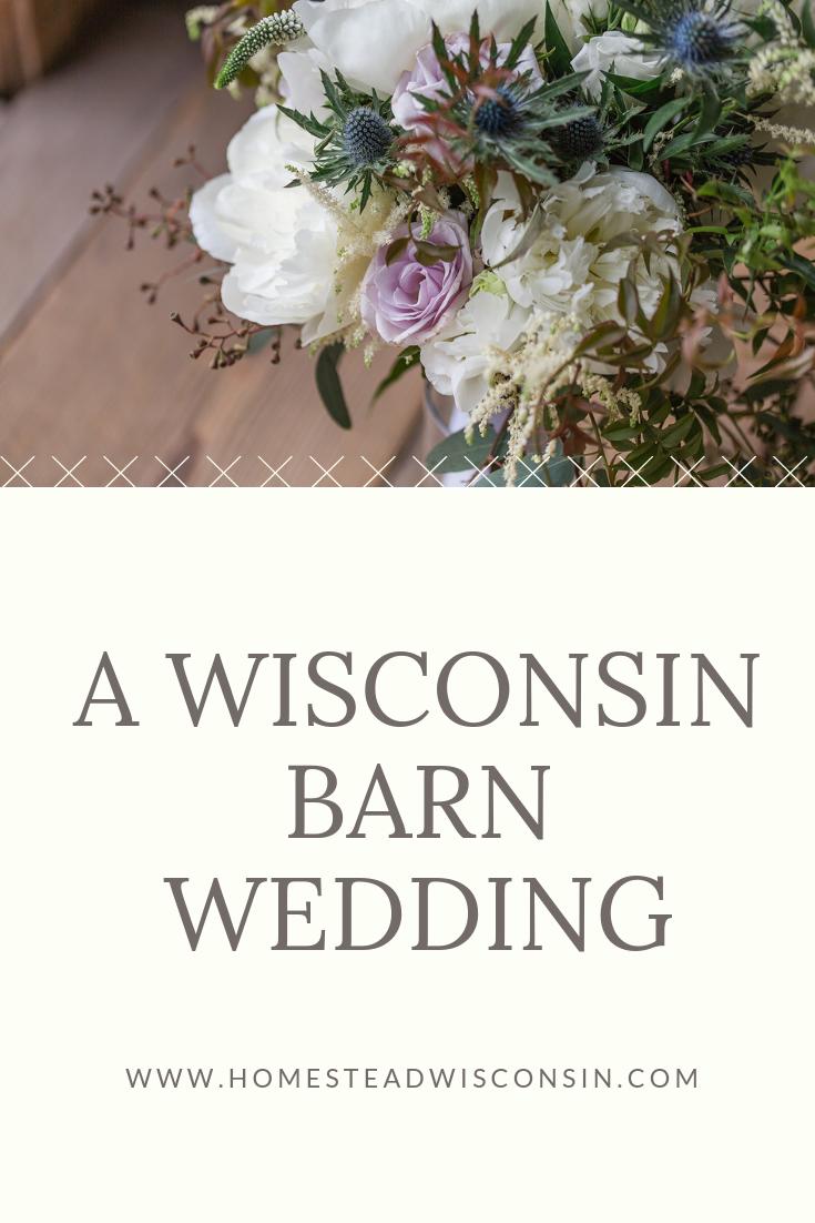 A Wisconsin Barn Wedding   Homestead Wisconsin   Wisconsin Wedding Florist