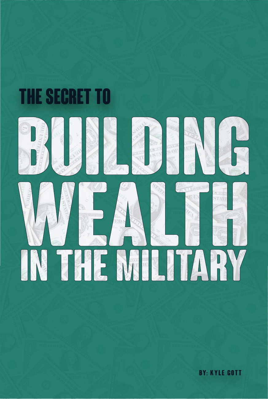 The Secret to Building Wealth in the Military Book by Kyle Gott