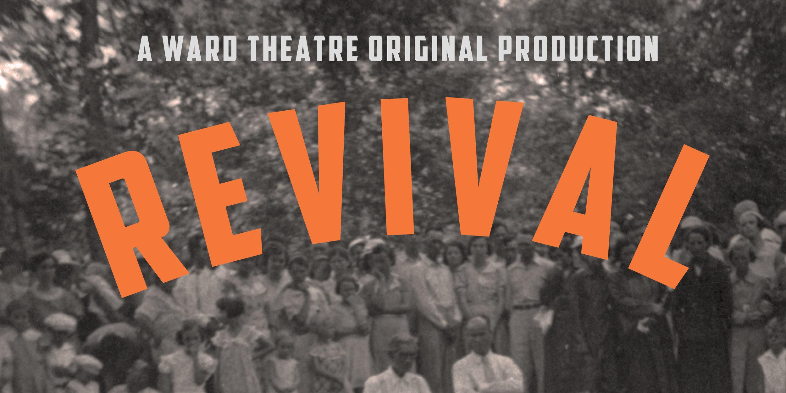 Revival, a Ward Theatre Company original