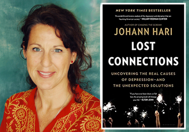 Our first Book Club meeting will be a discussion of by Johann Hari's best seller:   Lost Connections: Uncovering the Real Causes of Depression – and the Unexpected Solutions   - very moving and timely for so many of us in the world.