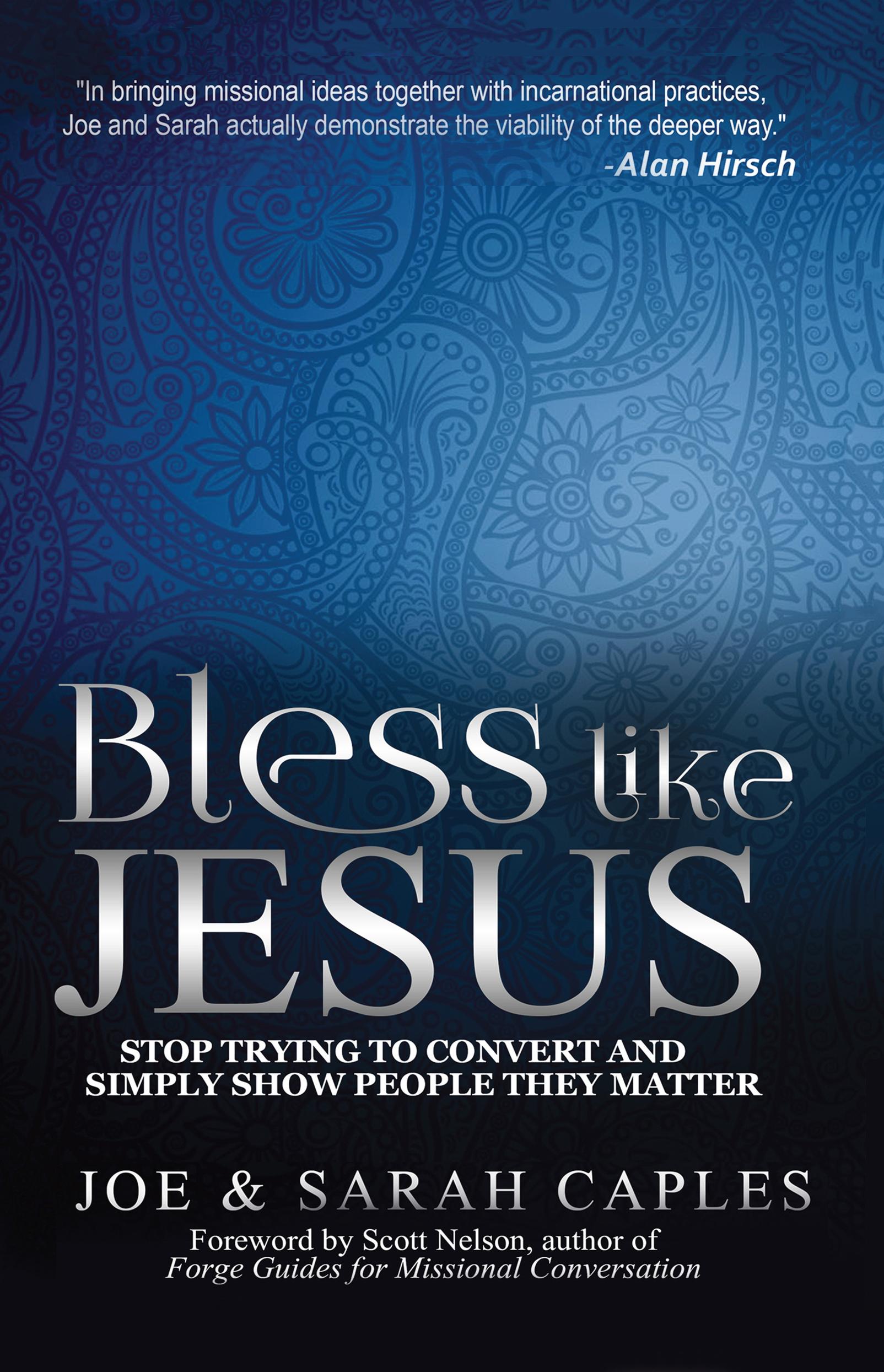 Bless Like Jesus by Joe and Sarah Caples