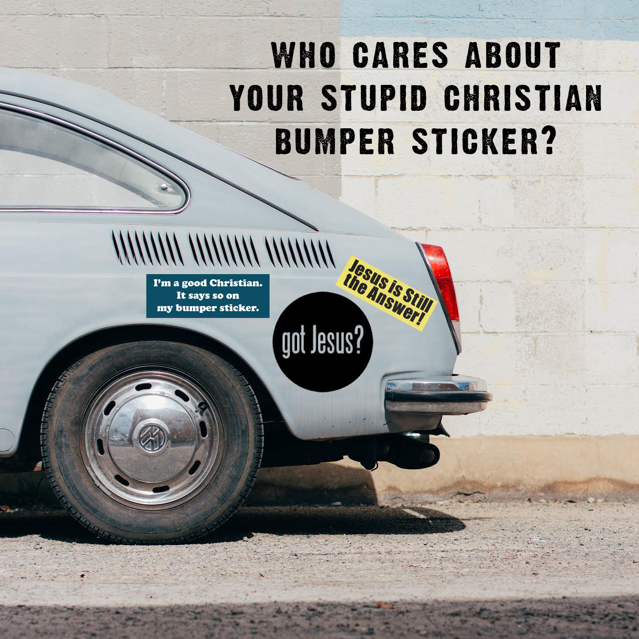 who-cares-about-your-stupid-christian-bumper-sticker.jpg