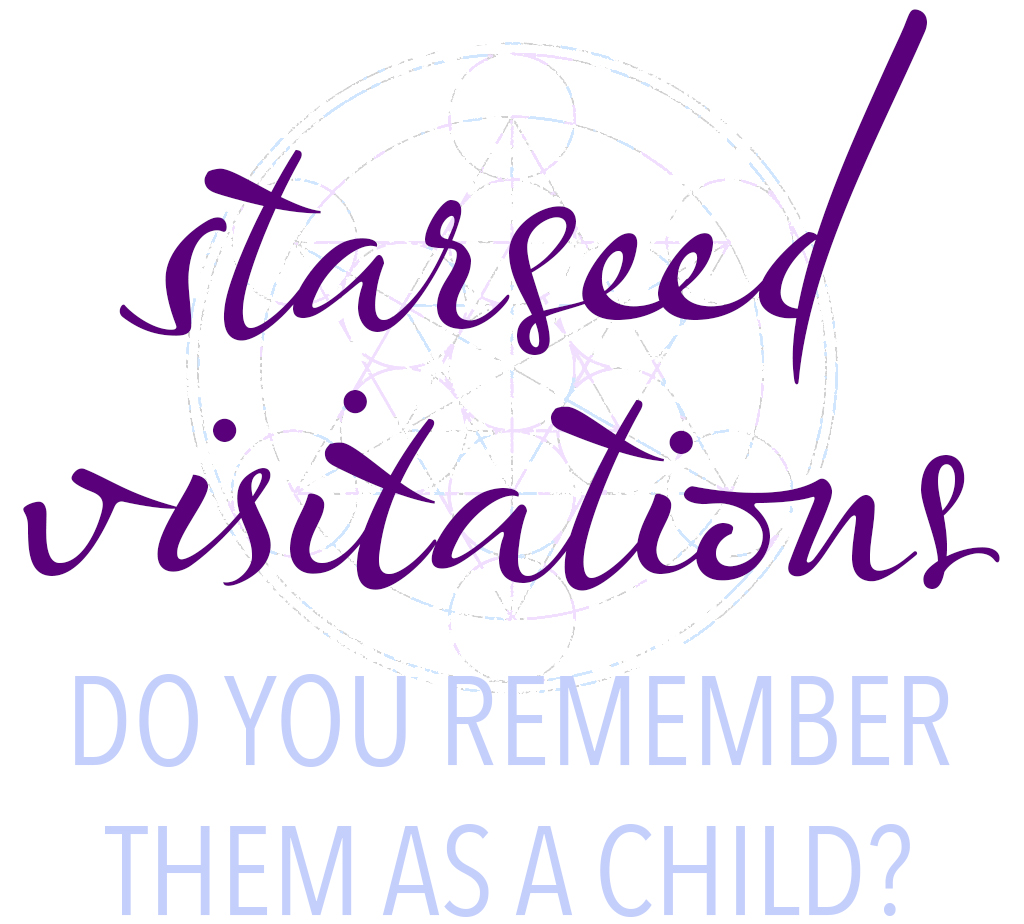 About Childhood Starseed Extraterrestrial Visitations