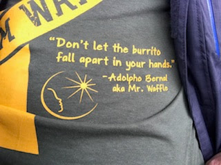 """""""Don't let the burrito fall apart in your hands."""" - Adolpho Bernal, aka Mr. Waffle"""