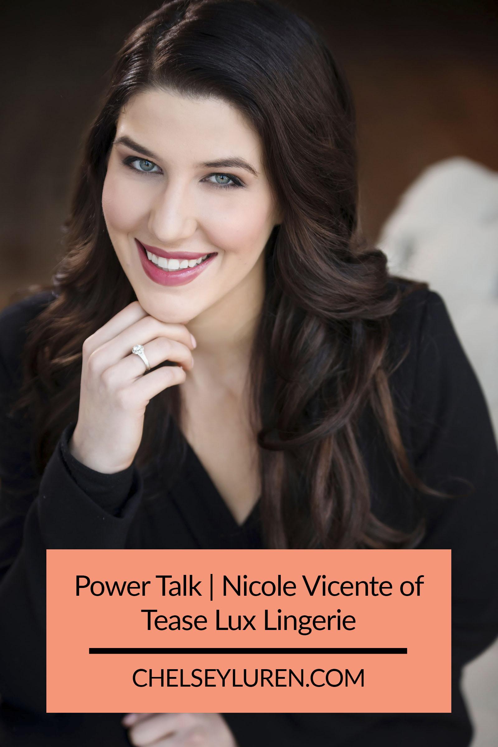 Chelsey Luren Portraits - Power Talk   Nicole Vicente of Tease Lux Lingerie.jpg