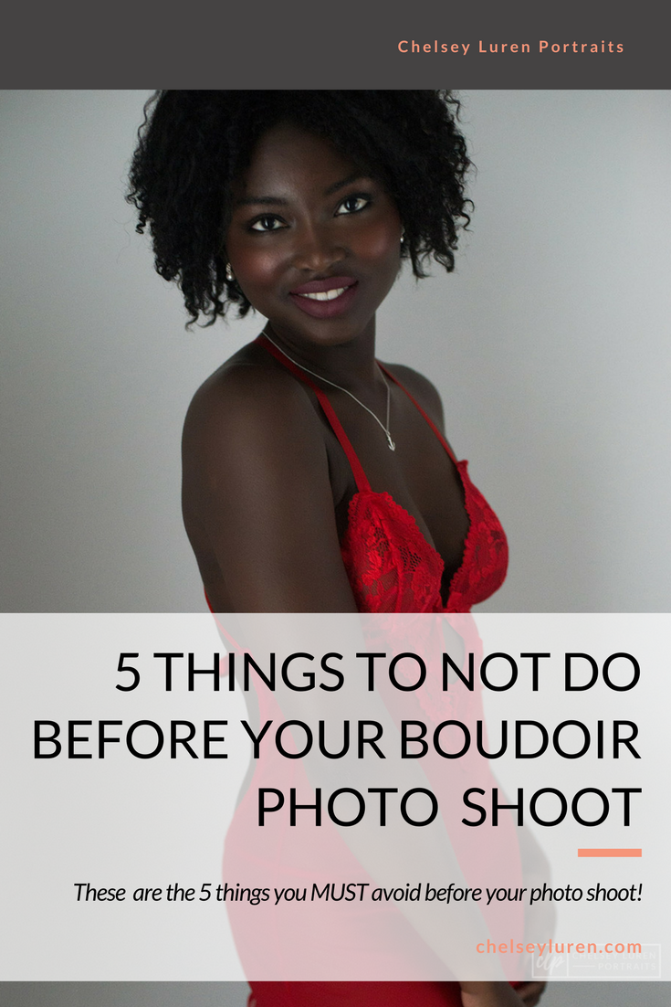 Chelsey Luren Portraits - 5 Things not to do before your boudoir photoshoot with Vancouver Photographer Chelsey Luren Portraits.png