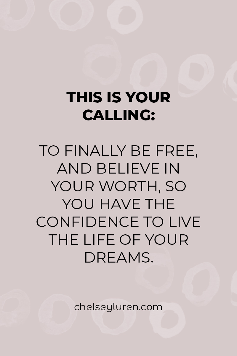 your calling is freedom worthiness and confidence body image coaching chelsey luren vancouver coach.jpg
