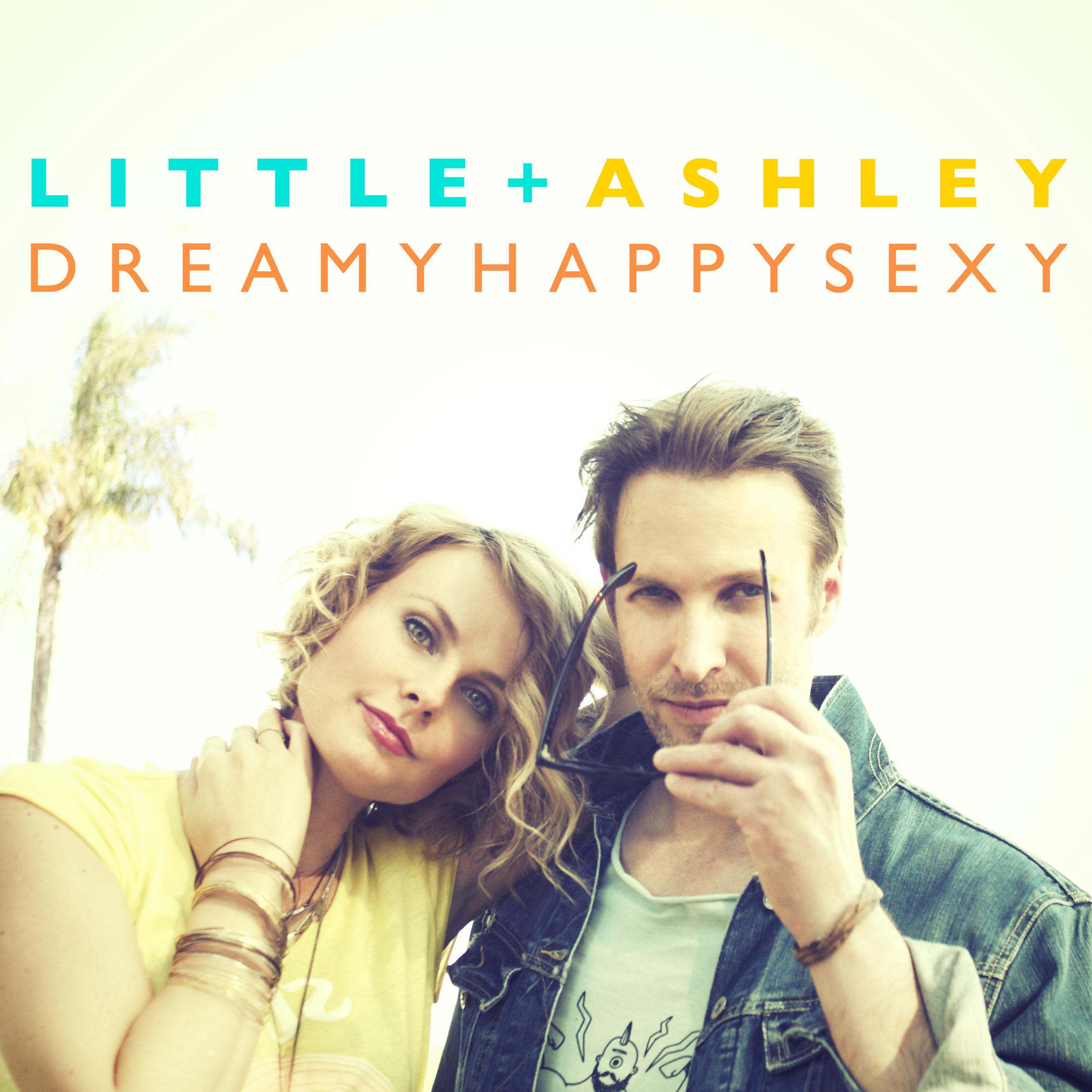 Little and Ashley_Dreamy Happy Sexy_Digital cover art.jpg