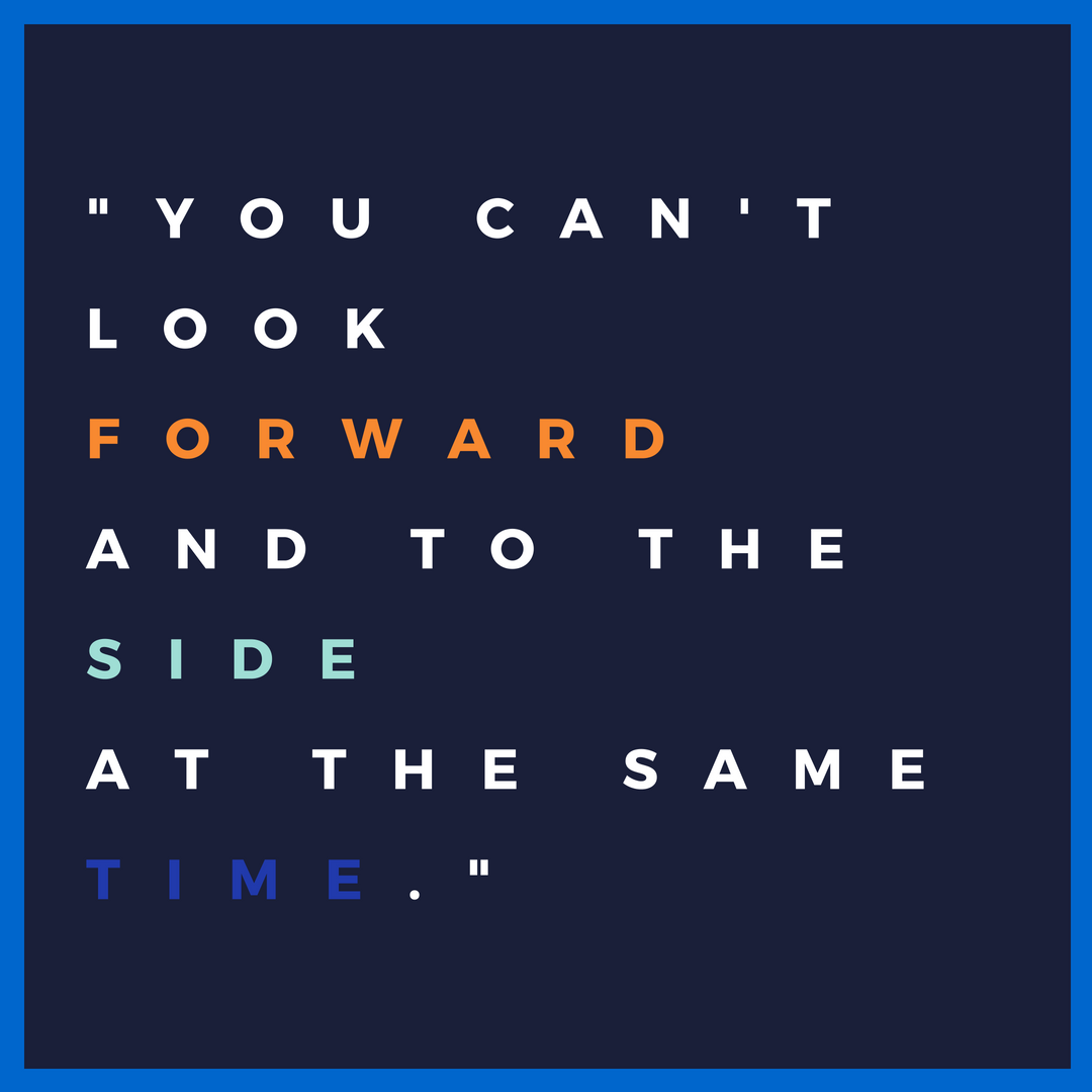 You can't look forward and to the side at the sametime..png