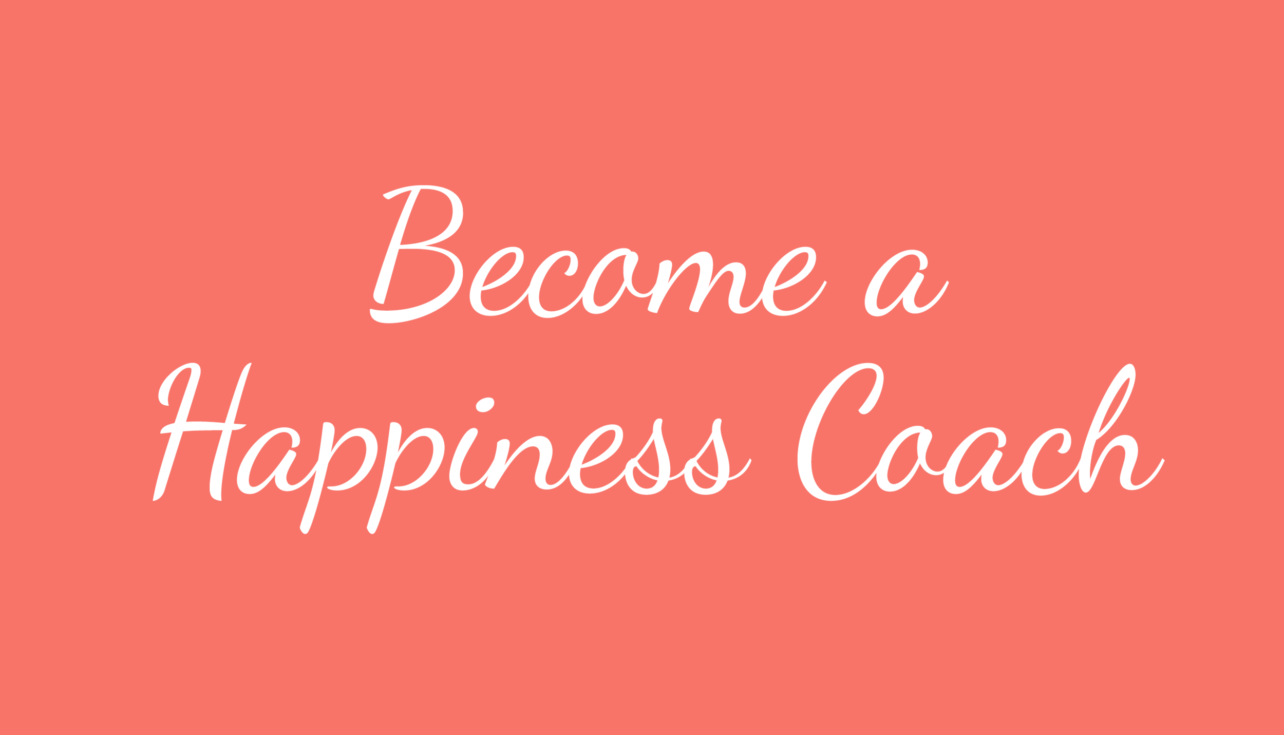 Become a Happiness Coach