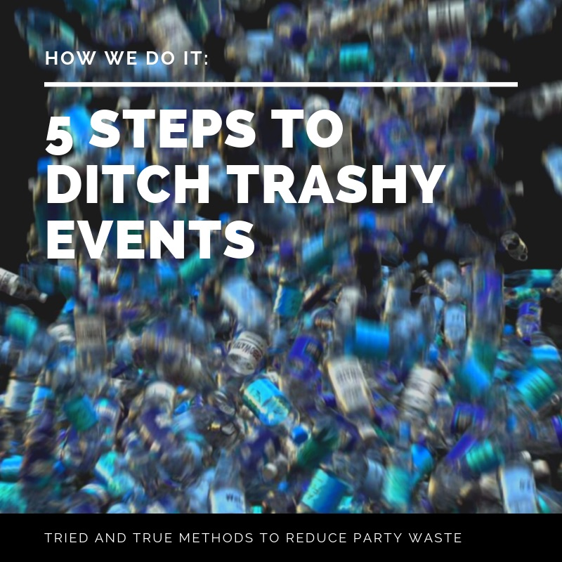 5StepstoDitchTrashyEvents.jpg