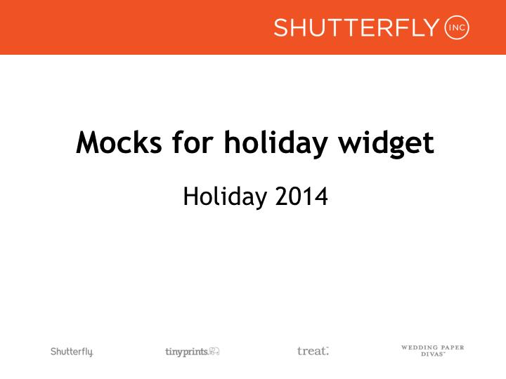 Holiday widget UX mocks_07172014.001.jpeg