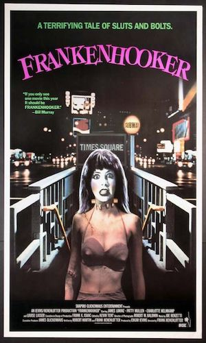 Frankenhooker - Dir. Frank Henenlotter   imdb synopsis: A medical student sets out to recreate his decapitated fiancée by building her a new body made of Manhattan street prostitutes.