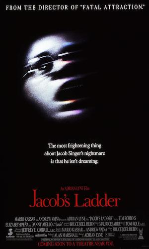 Jacob's Ladder - Dir. Adrian Lyne   imdb synopsis: Mourning his dead child, a haunted Vietnam War veteran attempts to uncover his past while suffering from a severe case of dissociation. To do so, he must decipher reality and life from his own dreams, delusions, and perceptions of death.