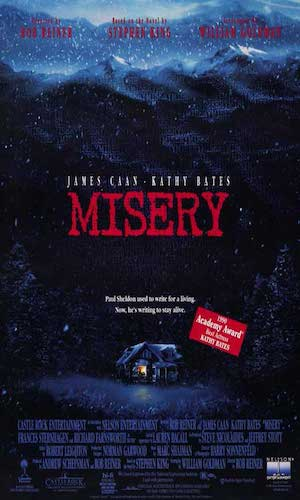 Misery - Dir. Rob Reiner   imdb synopsis: After a famous author is rescued from a car crash by a fan of his novels, he comes to realize that the care he is receiving is only the beginning of a nightmare of captivity and abuse.