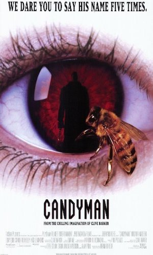 Candyman - Dir. Bernard Rose   imdb synopsis: The Candyman, a murderous soul with a hook for a hand, is accidentally summoned to reality by a skeptic grad student researching the monster's myth.