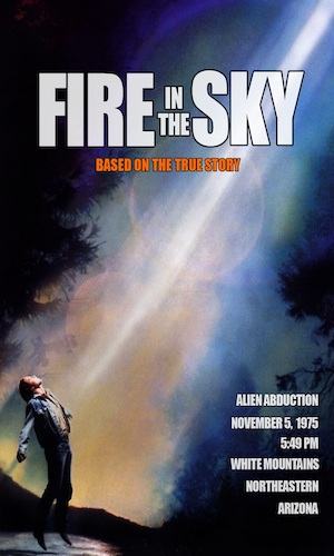Fire in the Sky - Dir. Robert Leiberman   imdb synopsis: An Arizona logger mysteriously disappears for five days in an alleged encounter with a flying saucer in 1975.