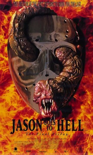 Jason Goes to Hell: The Final Friday - Dir. Adam Marcus   imdb synopsis: Serial killer Jason Voorhees' supernatural origins are revealed.