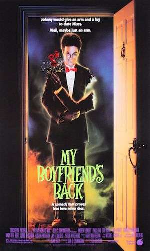 My Boyfriend's Back - Dir. Bob Balaban   imdb synopsis: A teenage boy comes back from the dead because he is determined to win the most beautiful girl in school.