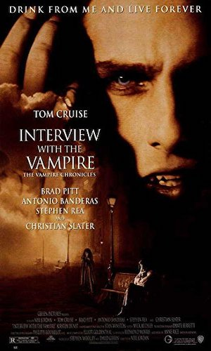 Interview with the Vampire: The Vampire Chronicles - Dir. Neil Jordan   imdb synopsis: A vampire tells his epic life story: love, betrayal, loneliness, and hunger.