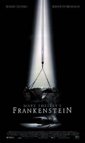 Mary Shelley's Frankenstein - Dir. Kenneth Branagh   imdb synopsis: When the brilliant but unorthodox scientist Dr. Victor Frankenstein rejects the artificial man that he has created, the Creature escapes and later swears revenge.