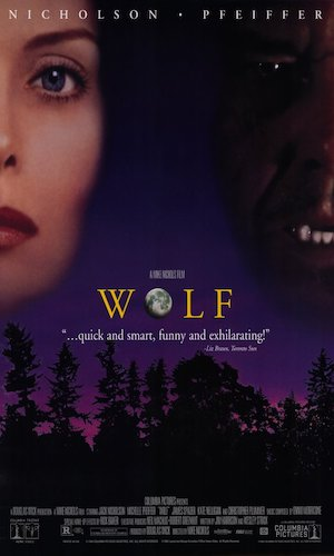 Wolf - Dir. Mike Nichols   imdb synopsis: Publisher Will Randall becomes a werewolf and has to fight to keep his job.