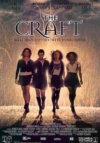 The Craft - Dir. Andrew Fleming   imdb synopsis: A newcomer to a Catholic prep high school falls in with a trio of outcast teenage girls who practice witchcraft, and they all soon conjure up various spells and curses against those who anger them.