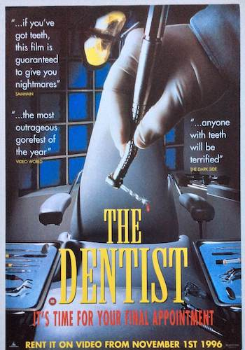 The Dentist - Dir. Brian Yuzna   imdb synopsis: An extremely successful dentist goes off the deep end after he catches his wife cheating on him.