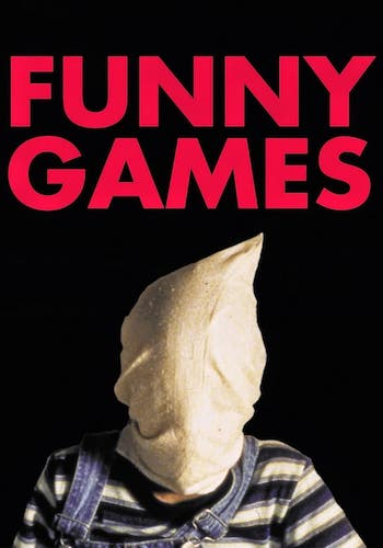 "Funny Games - Dir. Michael Haneke   imdb synopsis: Two violent young men take a mother, father, and son hostage in their vacation cabin and force them to play sadistic ""games"" with one another for their own amusement."