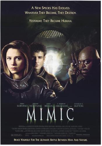 MIMIC - Dir. Guillermo Del Toro   imdb synopsis: Three years ago, entomologist Dr. Susan Tyler genetically created an insect to kill cockroaches carrying a virulent disease. Now, the insects are out to destroy their only predator, mankind.