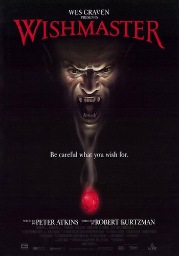 Wishmaster - Dir. Robert Kurtzman   imdb synopsis: A demonic djinn attempts to grant its owner three wishes, which will allow him to summon his brethren to Earth.