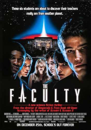 The Faculty - Dir. Robert Rodriguez   imdb synopsis: Students suspect that their teachers are aliens after bizarre occurrences.