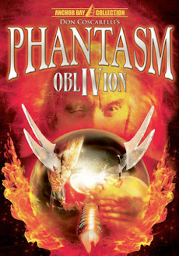 Phantasm Oblivion - Dir. Don Coscarelli   imdb synopsis: Mike travels through time and dimensions to find the Tall Man's origins.