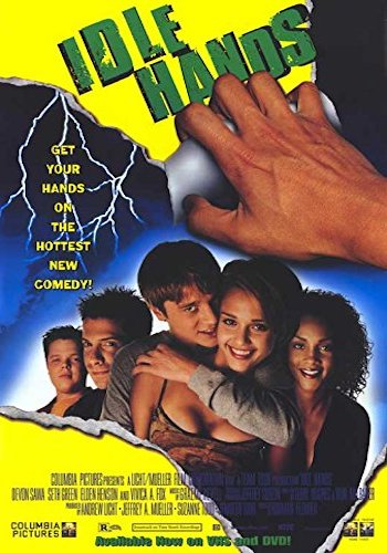 Idle Hands - Dir. Roman Flender   imdb synopsis: A teenage slacker's right hand becomes possessed with murderous intent.