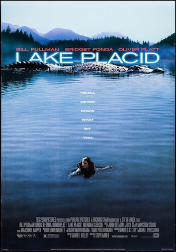Lake Placid - Dir. Steve Miner   imdb synopsis: Three people attempt to stop a gigantic crocodile, who is terrorizing residents in Black Lake, Maine.