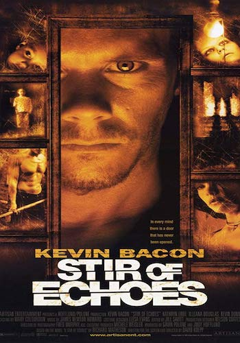 Stir of Echoes - Dir. David Koepp   imdb synopsis: After being hypnotized by his sister-in-law, a man begins seeing haunting visions of a girl's ghost and a mystery begins to unfold around him.