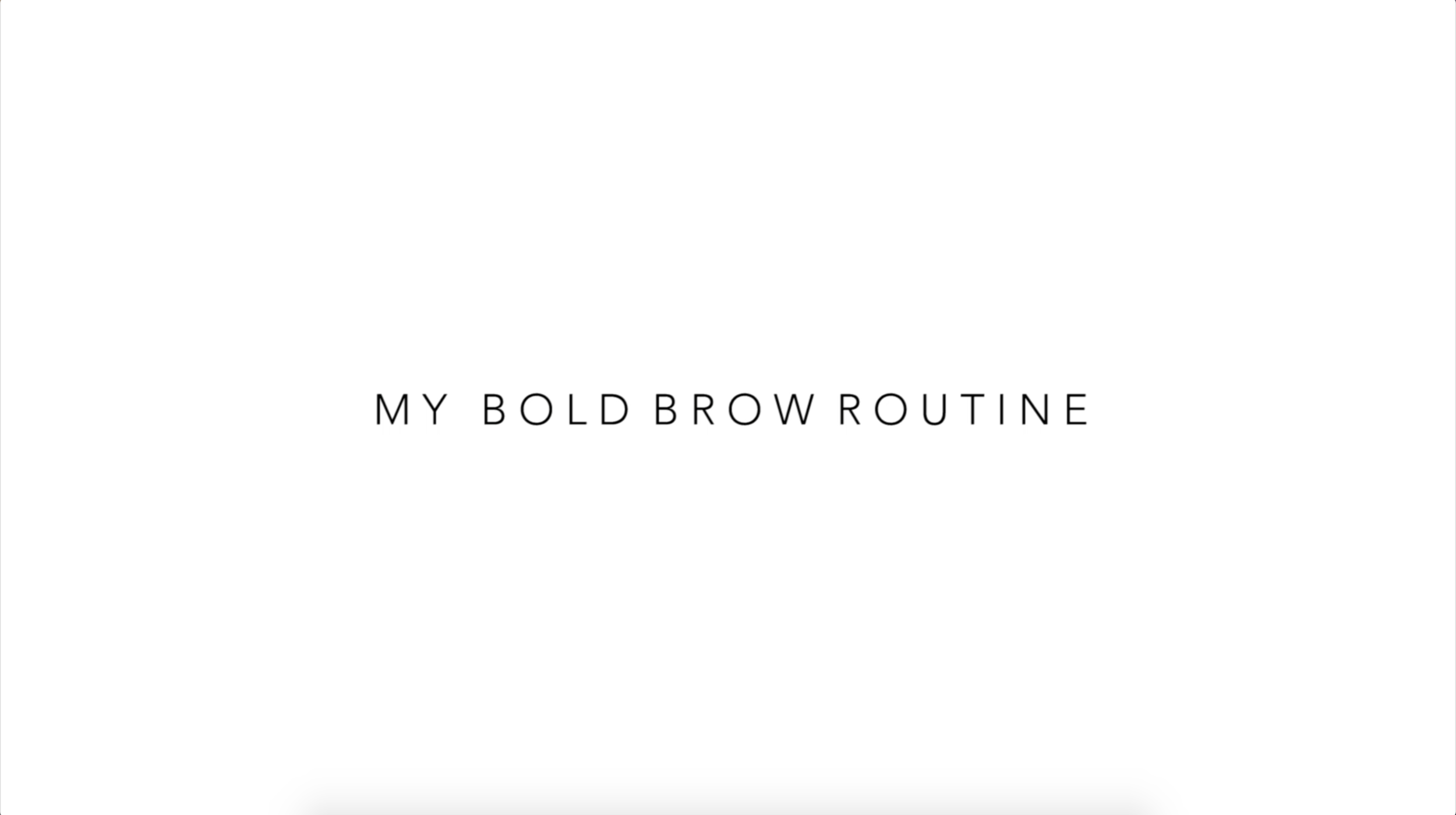 My Everyday Bold Brow Routine