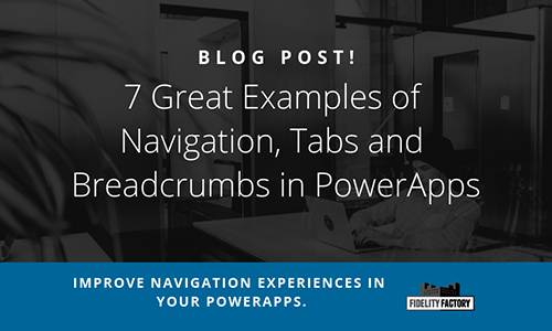 Building Navigation, Tabs and Breadcrumbs in PowerApps - Great ways of building powerful navigation interfaces in PowerApps
