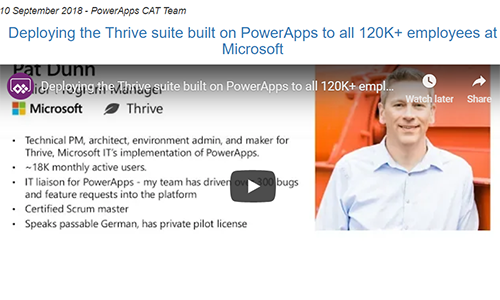 Deploying the Thrive PowerApps Suite to +120 K at Microsoft - Here is a great video on how Microsoft undertook the deployment of this suite of apps across their organization