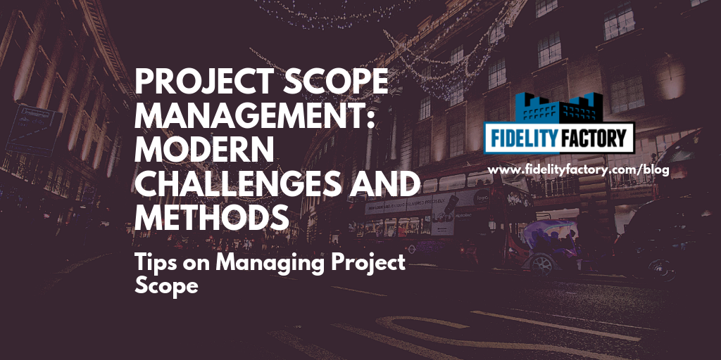 Modern Scope Management - Challenges and opportunities for managing scope in modern projects.